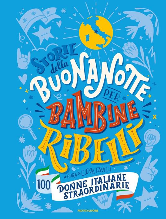 Storie della buonanotte per bambine ribelli. 100 donne italiane straordinarie - copertina