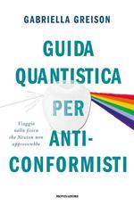 Guida quantistica per anticonformisti