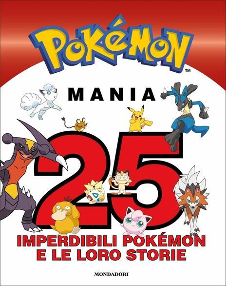 Pokémon mania. 25 imperdibili Pokémon e le loro storie - copertina