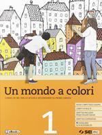 Un mondo a colori. Corso di IRC con nulla osta CEI. Per la Scuola media. Con e-book. Con espansione online. Vol. 1