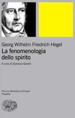 La fenomenologia dello spirito. Sistema della scienza. Vol. 1