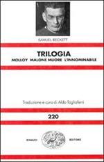 Trilogia: Molloy-Malone muore-L'innominabile