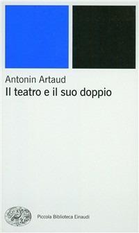 Il teatro e il suo doppio - Antonin Artaud - copertina
