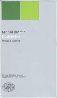 Dostoevskij. Poetica e stilistica - Michail Bachtin - copertina