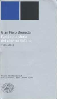 Guida alla storia del cinema italiano (1905-2003) - Gian Piero Brunetta - copertina