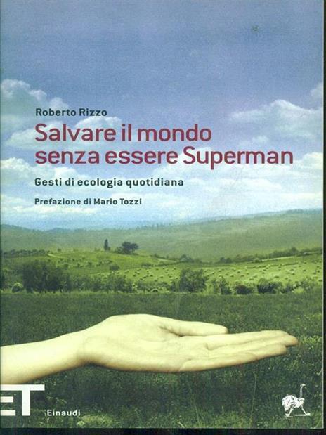 Salvare il mondo senza essere Superman. Gesti di ecologia quotidiana - Roberto Rizzo - copertina