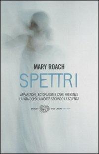 Spettri. La vita dopo la morte secondo la scienza - Mary Roach - copertina