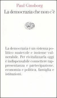 La democrazia che non c'è - Paul Ginsborg - copertina