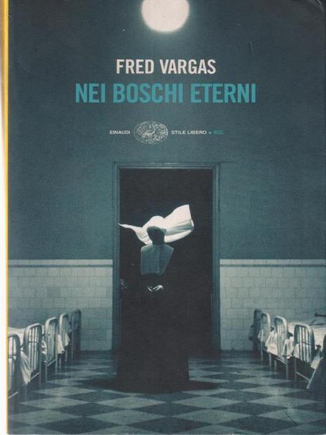 Nei boschi eterni - Fred Vargas - 2