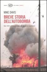 Breve storia dell'autobomba. Dal 1920 all'Iraq di oggi. Un secolo di esplosioni