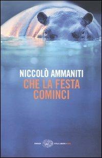 Che la festa cominci - Niccolò Ammaniti - 4