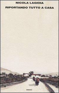 Riportando tutto a casa - Nicola Lagioia - copertina