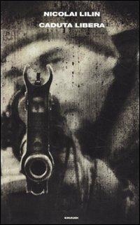 Caduta libera - Nicolai Lilin - copertina