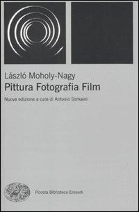 Pittura, fotografia, film - Laszlo Moholy-Nagy - copertina