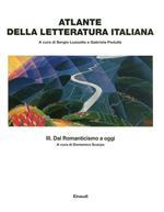 Atlante della letteratura italiana. Vol. 3: Dal Romanticismo a oggi.