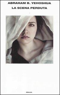 La scena perduta - Abraham B. Yehoshua - copertina
