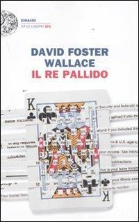 Il re pallido - David Foster Wallace - copertina