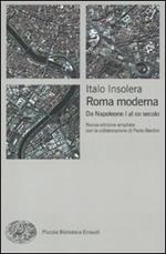 Roma moderna. Da Napoleone I al XXI secolo