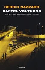 Castel Volturno. Reportage sulla mafia africana