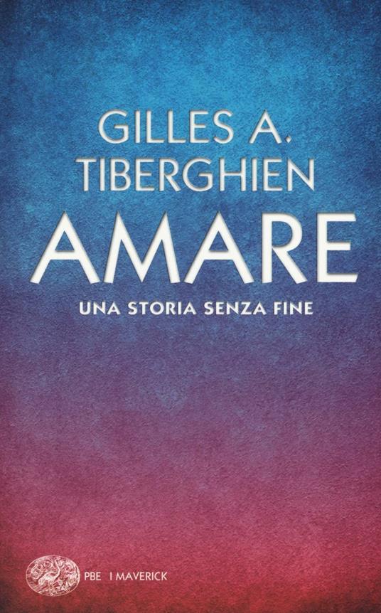 Amare. Una storia senza fine - Gilles A. Tiberghien - copertina