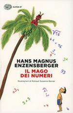 Il mago dei numeri. Un libro da leggere prima di addormentarsi, dedicato a chi ha paura della matematica. Ediz. illustrata