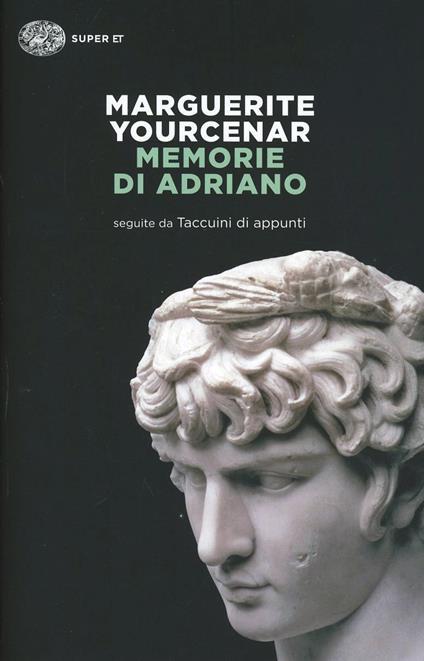 Memorie di Adriano. Seguite da Taccuini di appunti - Marguerite Yourcenar - copertina