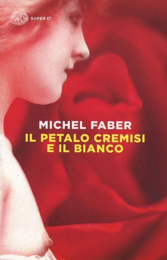 Il petalo cremisi e il bianco - Michel Faber - copertina