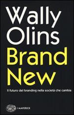 Brand new. Il futuro del branding nella società che cambia