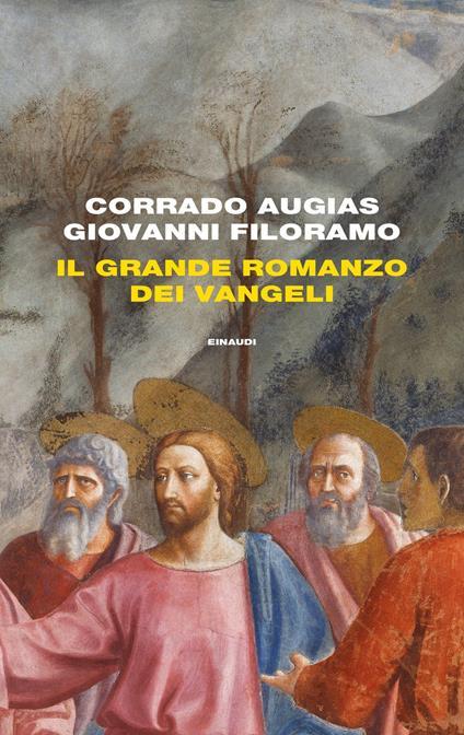 Il grande romanzo dei Vangeli - Corrado Augias,Giovanni Filoramo - copertina