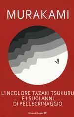 L' incolore Tazaki Tsukuru e i suoi anni di pellegrinaggio