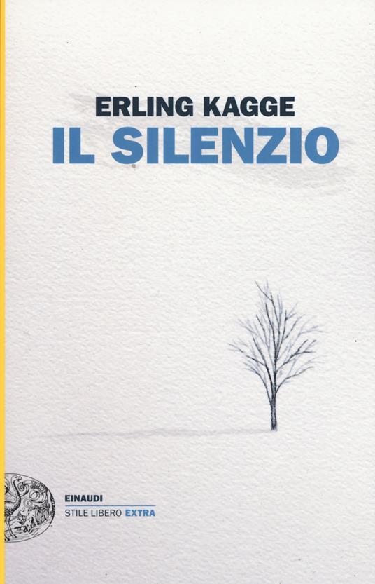 Il silenzio. Uno spazio dell'anima - Erling Kagge - copertina