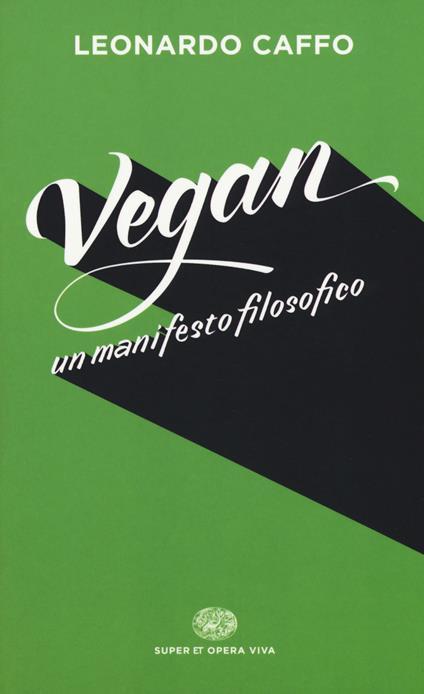 Vegan. Un manifesto filosofico - Leonardo Caffo - copertina