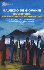 Ouverture per i Bastardi di Pizzofalcone: Il metodo del coccodrillo-I Bastardi di Pizzofalcone-Buio