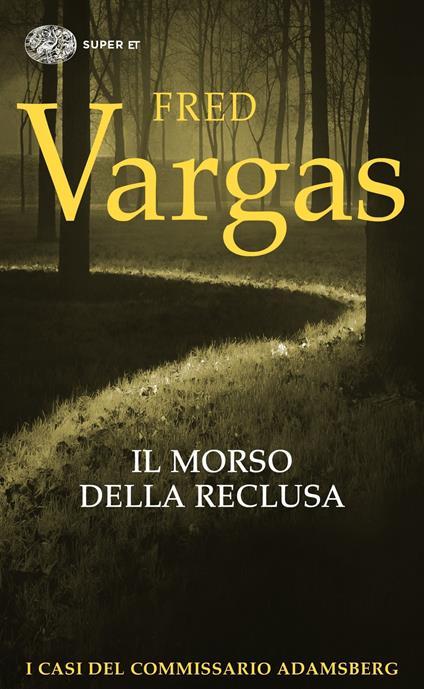 Il morso della reclusa. I casi del commissario Adamsberg. Vol. 9 - Fred Vargas - copertina