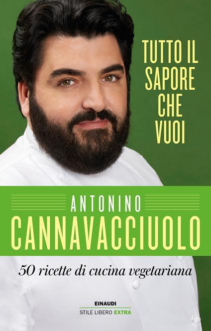 Tutto il sapore che vuoi. 50 ricette di cucina vegetariana - Antonino Cannavacciuolo - copertina