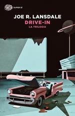 Drive-in. La trilogia
