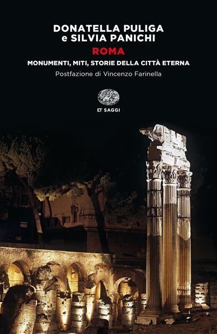 Roma. Monumenti, miti, storie della città eterna - Donatella Puliga,Silvia Panichi - copertina
