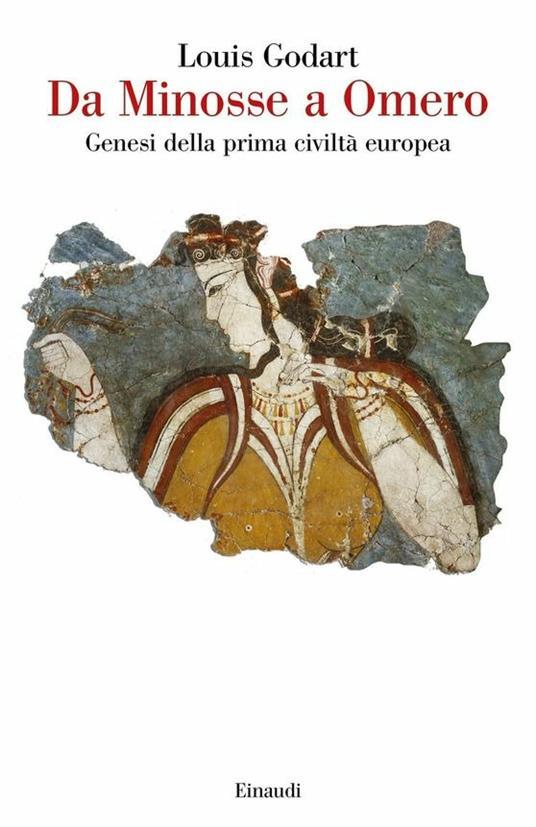 Da Minosse a Omero. Genesi della prima civiltà europea - Louis Godart - copertina