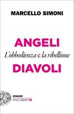 Angeli e diavoli. L'obbedienza e la ribellione