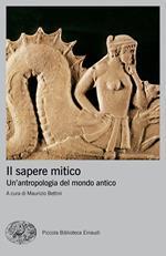 Il sapere mitico. Un'antropologia del mondo antico