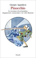 Pinocchio. Le avventure di un burattino doppiamente commentate e tre volte illustrate