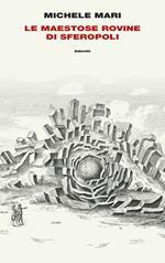 Le maestose rovine di Sferopoli