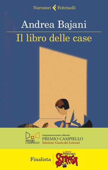 Il libro delle case - Andrea Bajani - copertina