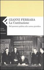 La Costituzione. Dal pensiero politico alla norma giuridica