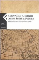 Adam Smith a Pechino. Genealogie del ventunesimo secolo