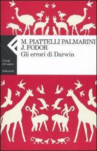 Gli errori di Darwin - Jerry A. Fodor,Massimo Piattelli Palmarini - copertina