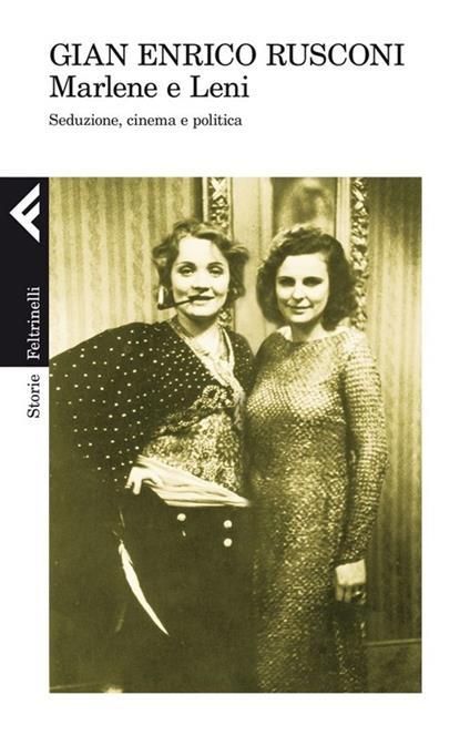 Marlene e Leni. Seduzione, cinema e politica - Gian Enrico Rusconi - copertina