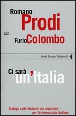 Ci sarà un'Italia. Dialogo sulle elezioni più importanti per la democrazia italiana