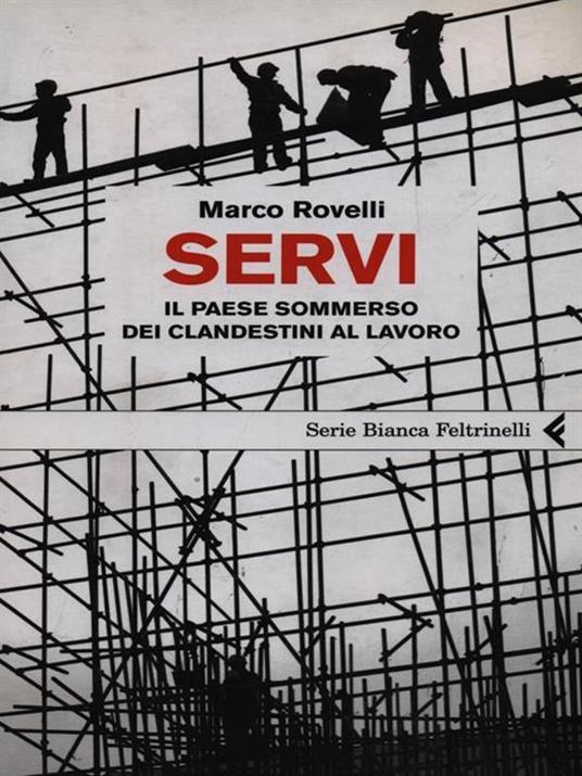 Servi. Il paese sommerso dei clandestini al lavoro - Marco Rovelli - copertina
