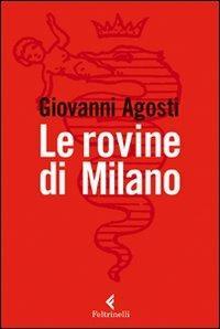 Le rovine di Milano - Giovanni Agosti - copertina